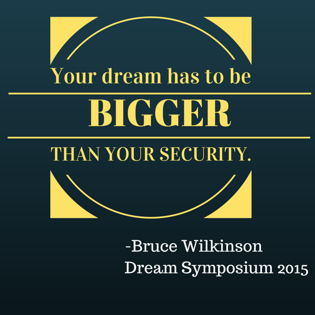 Your dream has to be